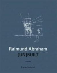 Raimund Abraham [UN BUILT.