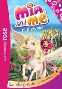 Rainbow - Mia et moi 07 - Le chagrin de la licorne.