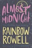 Rainbow Rowell - Almost Midnight.
