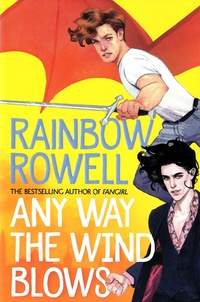 Rainbow Rowell - Any Way The Wind Blows.
