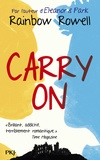 Rainbow Rowell - Carry on - Grandeur et décadence de Simon Snow.