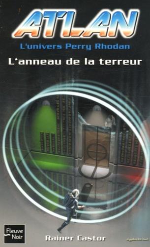 Rainer Castor - Atlan Tome 11 : L'anneau de la terreur.