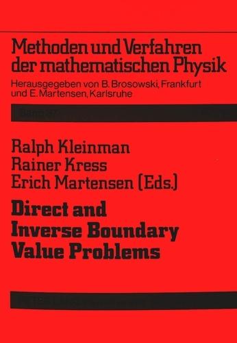 Rainer Kress et Ralph Kleinman - Direct and Inverse Boundary Value Problems.