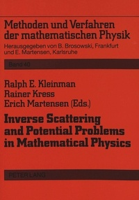 Rainer Kress et Ralph e. Kleinman - Inverse Scattering and Potential Problems in Mathematical Physics - Proceedings of a Conference held in Oberwolfach, December 12-18, 1993.