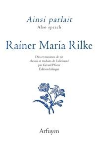 Rainer Maria Rilke - Ainsi parlait Rainer Maria Rilke.