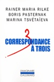 Rainer Maria Rilke et Boris Pasternak - Correspondance à trois - Eté 1926.