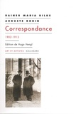 Rainer Maria Rilke et Auguste Rodin - Correspondance - 1902-1913.