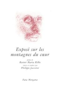 Rainer Maria Rilke - Exposé sur les montagnes du coeur.