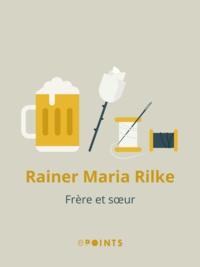 Rainer Maria Rilke - Frère et soeur.
