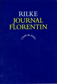 Rainer Maria Rilke - Journal florentin.