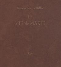 Rainer Maria Rilke - La vie de Marie.