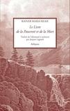 Rainer Maria Rilke - Le livre de la pauvreté et de la mort.
