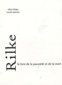 Rainer Maria Rilke - Le livre de la pauvreté et de la mort - Edition bilingue français-allemand.