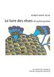 Rainer Maria Rilke - Le livre des rêves et autres proses.