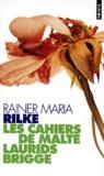 Rainer Maria Rilke - Les Cahiers de Malte Laurids Brigge.