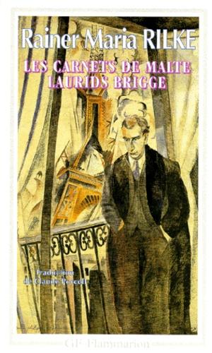 Rainer Maria Rilke - Les carnets de Malte Laurids Brigge.