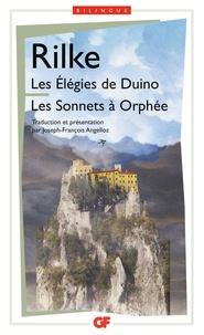Rainer Maria Rilke - Les  Elégies de Duino ; Les sonnets à Orphée.