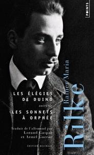 Rainer Maria Rilke - Les élégies de Duino - Suivi de Les sonnet à Orphée.