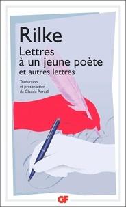 Rainer Maria Rilke - Lettres à un jeune poète et autres lettres.