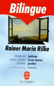 Rainer Maria Rilke - Lettres à un jeune poète et Proses - Edition bilingue français-allemand.