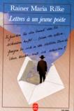 Rainer Maria Rilke - Lettres à un jeune poète ; Proses ; Poèmes français.