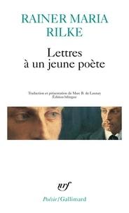 Rainer Maria Rilke - Lettres à un jeune poète - Suivi de Le poète et de Le jeune poète.