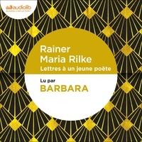 Rainer Maria Rilke - Lettres à un jeune poète.