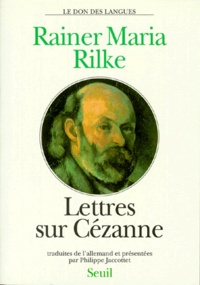 Rainer Maria Rilke - Lettres sur Cézanne.
