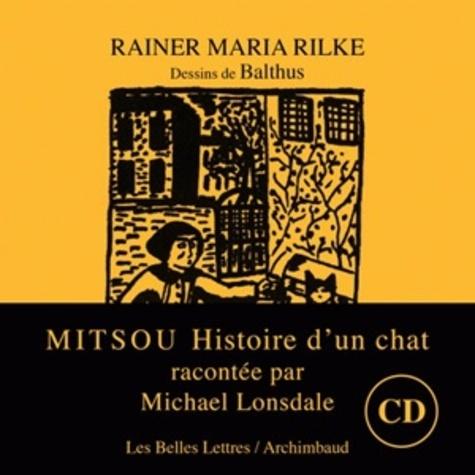 Rainer Maria Rilke et  Balthus - Mitsou - Histoire d'un chat. 1 CD audio