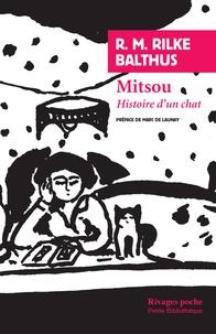 Rainer Maria Rilke et  Balthus - Mitsou - Histoire d'un chat.