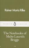 Rainer Maria Rilke - Notebooks of Malte Laurids Brigge.