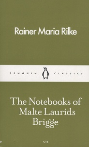 Rainer Maria Rilke - Notebooks of Malte Laurids Brigge.