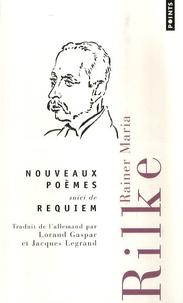 Rainer Maria Rilke - Nouveaux poèmes - Suivi de Requiem.