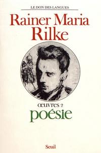 Rainer Maria Rilke - Oeuvres - Volume 2, Poésie.