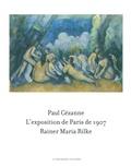 Rainer Maria Rilke - Paul Cézanne - L'exposition de Paris de 1907.