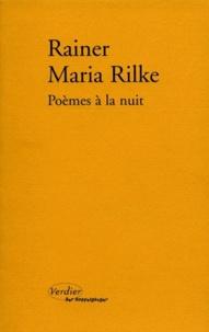 Rainer Maria Rilke - Poèmes à la nuit.