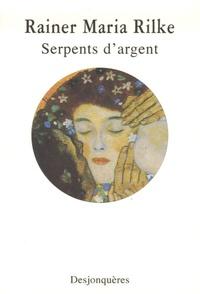 Rainer Maria Rilke - Serpents d'argent - Récits de jeunesse.