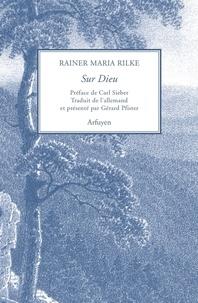 Rainer Maria Rilke - Sur Dieu.