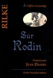 Rainer Maria Rilke - Sur Rodin.
