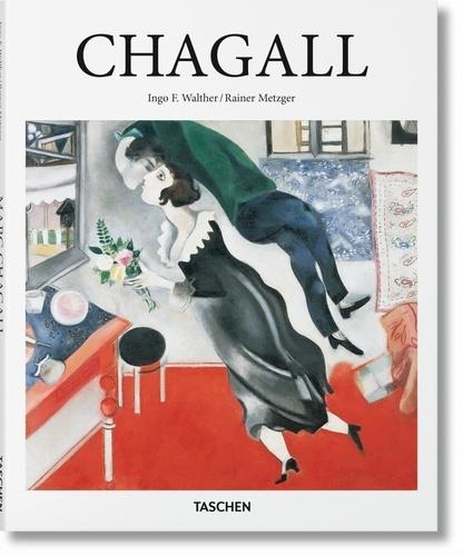 Rainer Metzger et Ingo F. Walther - Marc Chagall, 1887-1985 - Le peintre-poète.