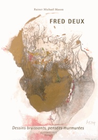 Rainer Michael Mason - Fred Deux - Dessins bruissants, pensées murmurées.