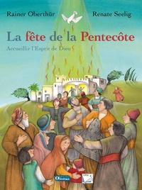 Rainer Oberthür et Renate Seelig - La fête de la Pentecôte - Accueillir l'esprit de Dieu.