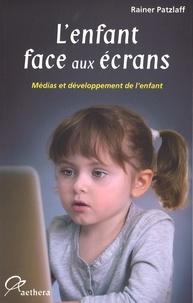 Rainer Patzlaff - L'enfant face aux écrans - Médias et développement de l'enfant.