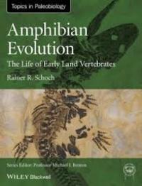 Rainer R. Schoch - Amphibian Evolution - The Life of Early Land Vertebrates.