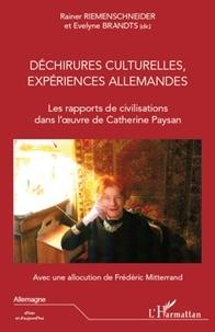 Rainer Riemenschneider et Evelyne Brandts - Déchirures culturelles, expériences allemandes - Les rapports de civilisations dans l'oeuvre de Catherine Paysan.