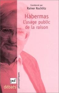 Rainer Rochlitz - Habermas - L'usage public de la raison.