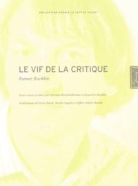Rainer Rochlitz - Le vif de la critique - Coffret 3 volumes : Tome 1, Walter Benjamin ; Tome 2, Esthétique et philosophie de l'art ; Tome 3, Philosophie contemporaine.