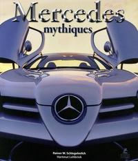 Rainer Schlegelmilch et Hartmut Lehbrink - Mercedes mythiques.
