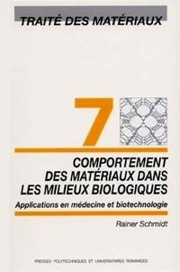 Traité des matériaux- Tome 7, Comportements des matériaux dans les milieux biologiques : applications en médecine et biotechnologie - Rainer Schmidt | Showmesound.org