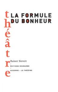 Rainer Sievert - La formule du bonheur.